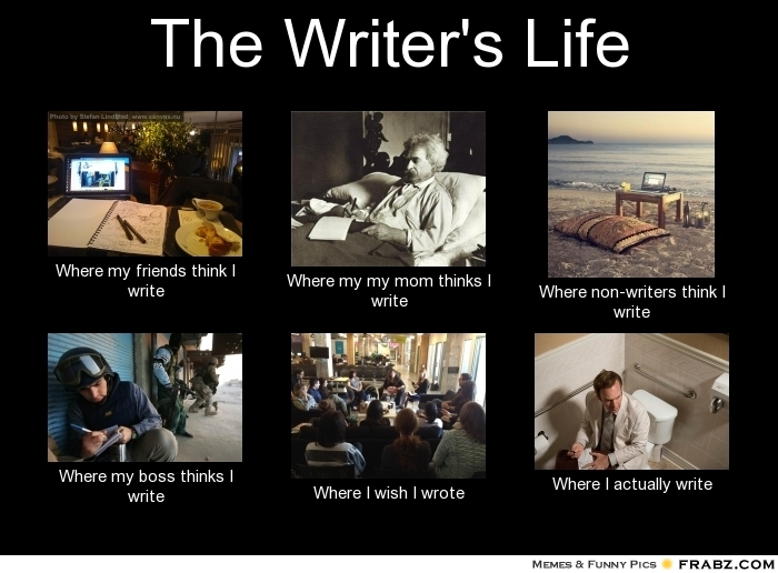 frabz-the-writers-life-where-my-friends-think-i-write-where-my-my-mom-8456e5